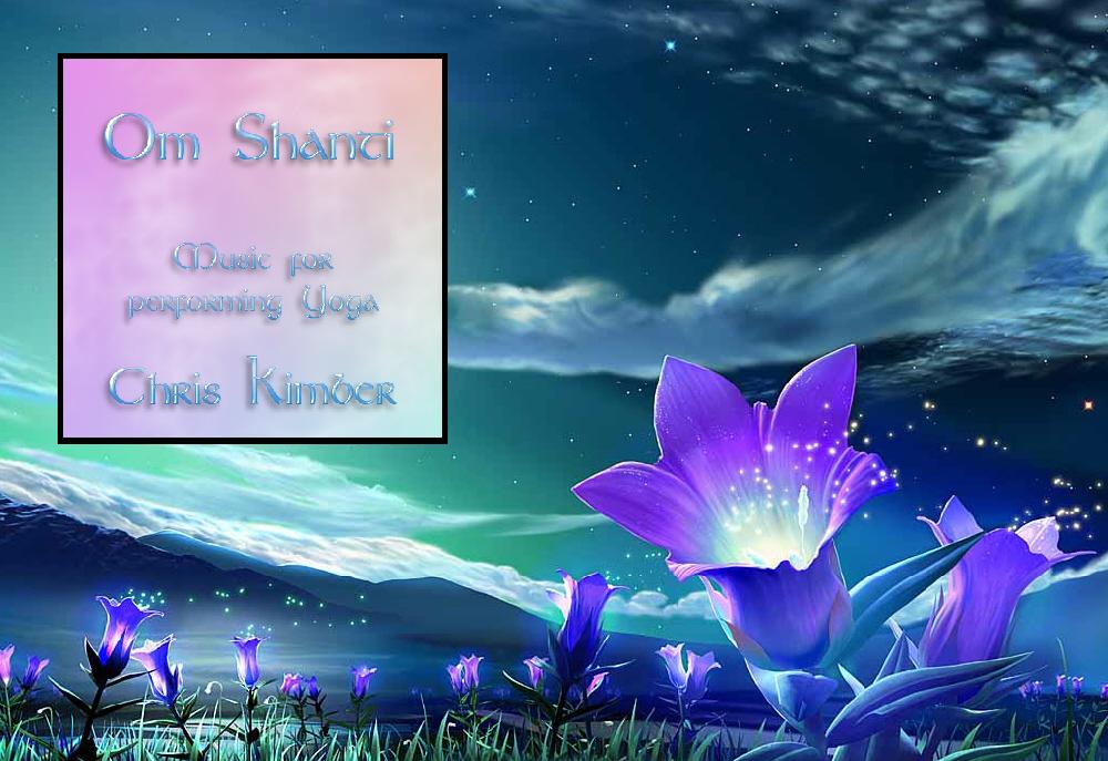 Om Shanti - music for practising Yoga by Chris Kimber